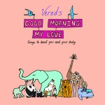 good morning my love cd from vered :: review and giveaway