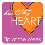 healthy heart :: tip of the week
