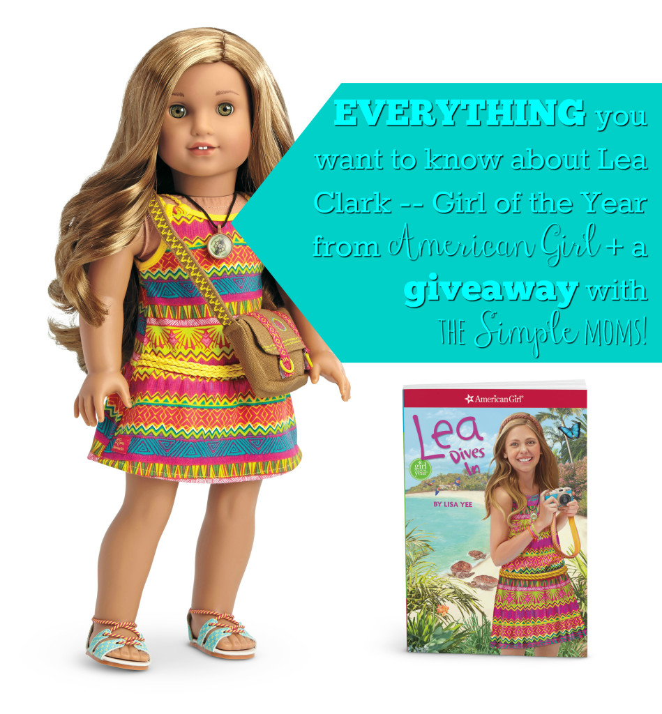 Everything you want to know about Lea Clark Girl of the Year from American Girl and giveaway