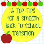3 top tips for for a smooth back to school transition