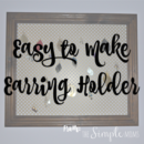 Easy to Make Earring Holder from The SIMPLE Moms small