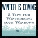 winter-is-coming-3-tips-for-winterizing-your-windows-from-the-simple-moms