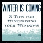 winter is coming :: 3 tips for winterizing your windows