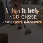 need your carpets cleaned – five tips to help you choose a carpet cleaner
