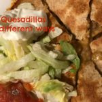 a simple recipe :: quesadillas, three different ways