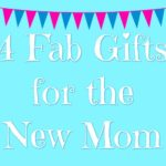 top gifts for the new mom in your life