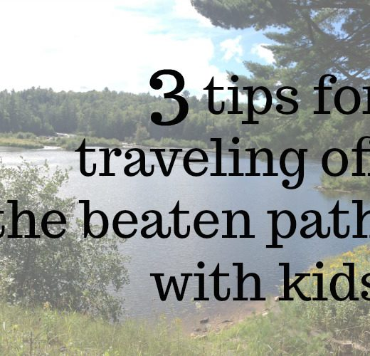 3 tips for traveling off the beaten path with kids