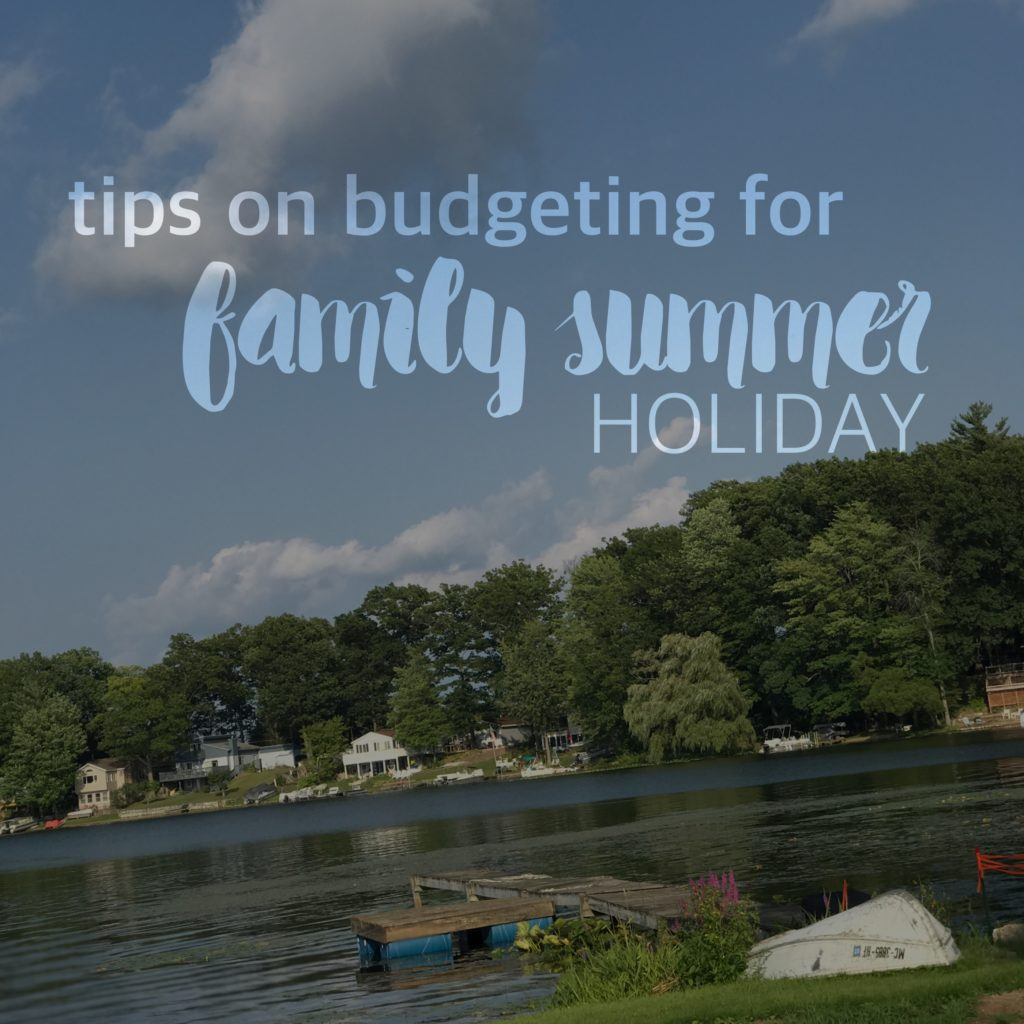 tips on budgeting for family summer holiday