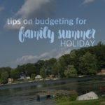 six tips on budgeting for family summer holiday