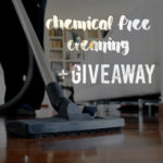 chemical free cleaning to make your home healthy
