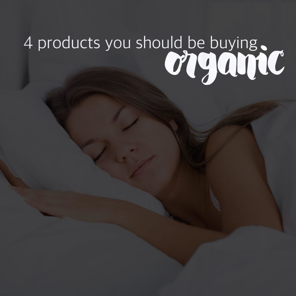 4 products you should be buying organic