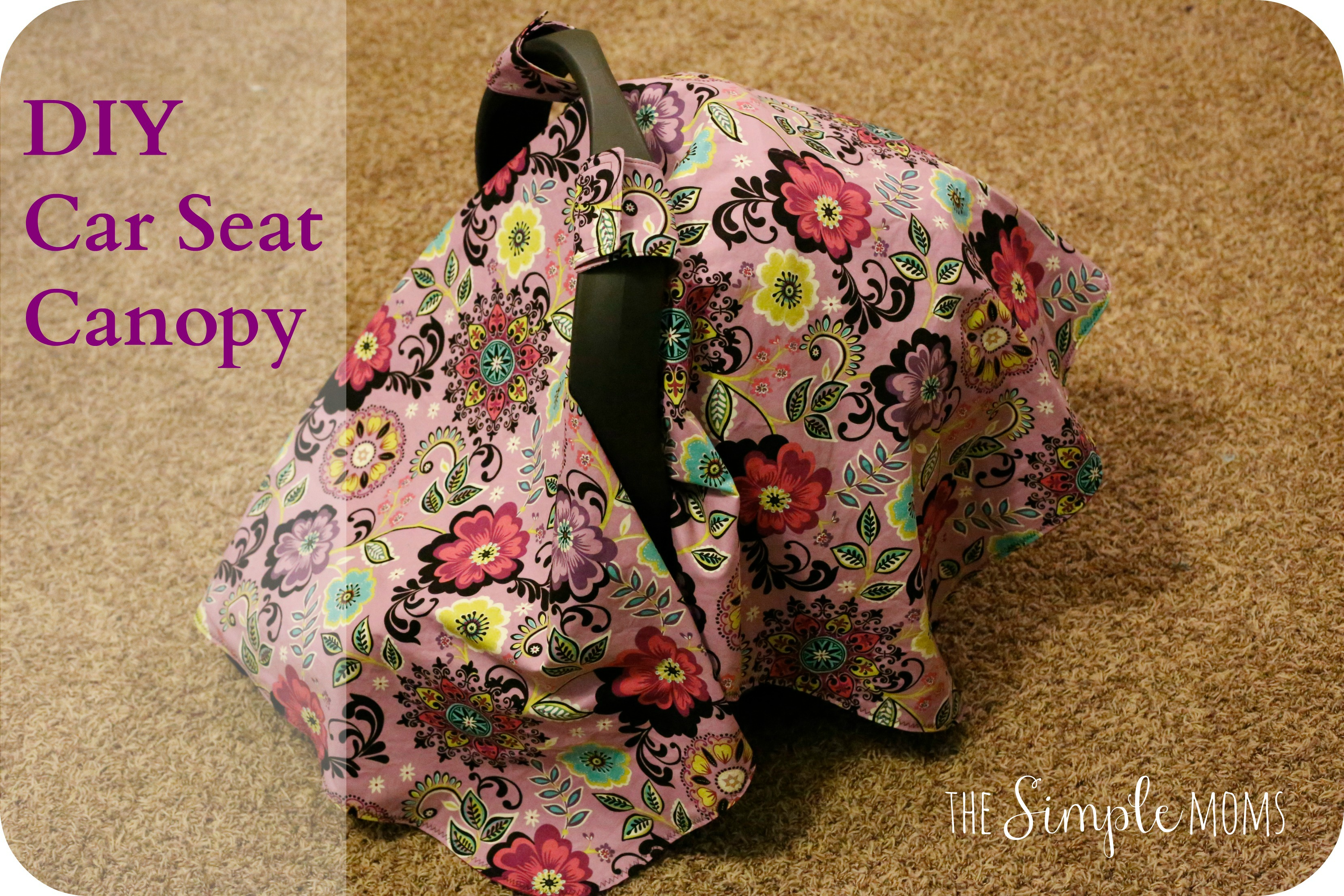Diy Car Seat Canopy A Simple Sewing Tutorial The Simple Moms